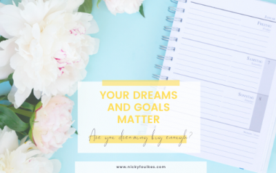 Your dreams and goals matter