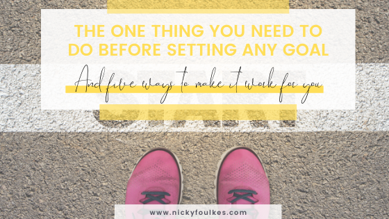 The one thing you need to do before setting any goal