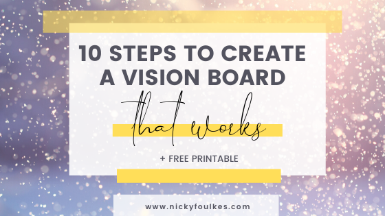 10 steps to create a vision board that works